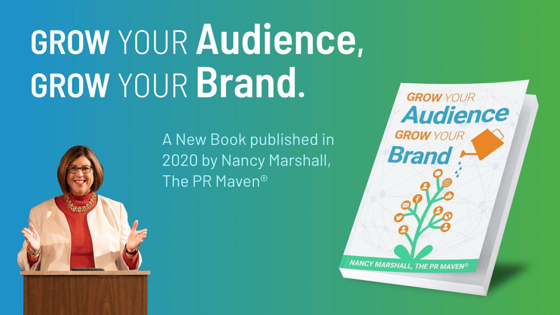 Grow Your Audience, Grow Your Brand. Nancy Marshall, PR Maven